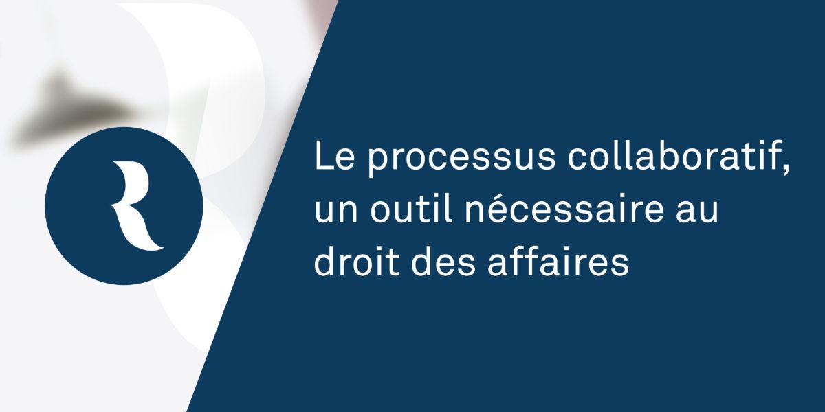 Resolutions Avocats - Le processus collaboratif, un outil nécessaire au droit des affaires - Home